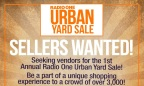 Sellers Wanted For The 1st Annual Radio One Urban Yard Sale!